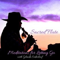 Sacred Flute: Meditations for Letting Go cover art