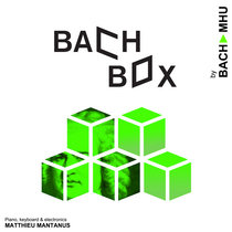 BachBox - electronic variations from Bach's BWV825 cover art