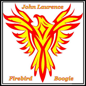 Firebird Boogie by John Laurence