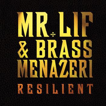 Resilient by Mr. Lif & Brass Menažeri