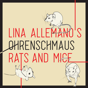 Rats and Mice by Lina Allemano's Ohrenschmaus