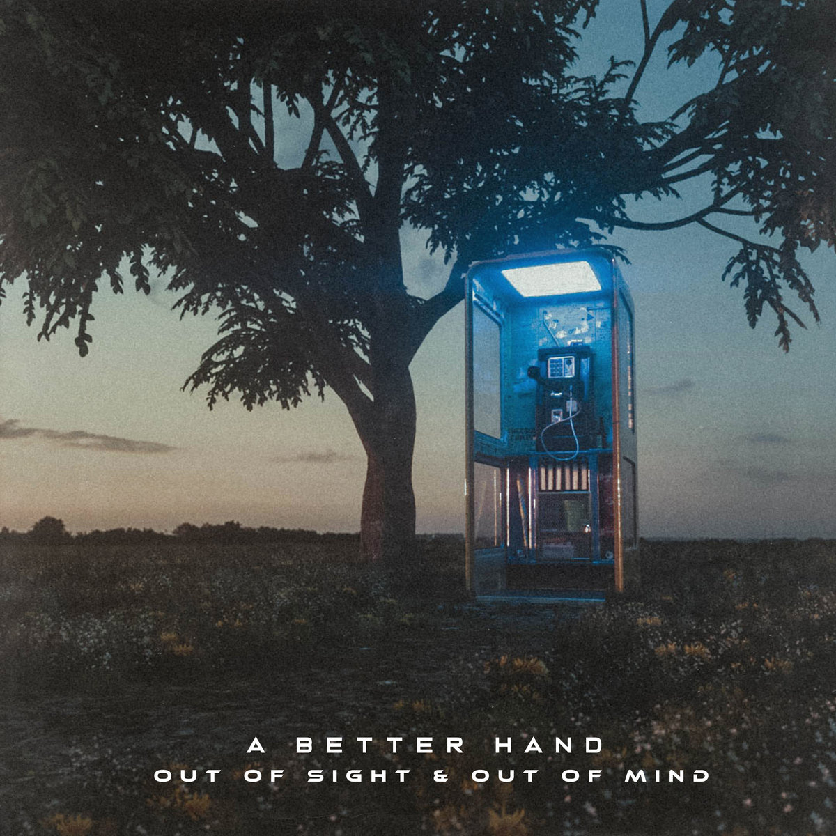 A Better Hand - Out of Sight & out of Mind [EP] (2019)