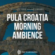 Pula Croatia Suburban Morning Ambience Sound Library cover art