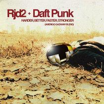 RJD2 & Daft Punk - Harder, Better, Faster, Stronger (Amerigo Gazaway Blend) cover art