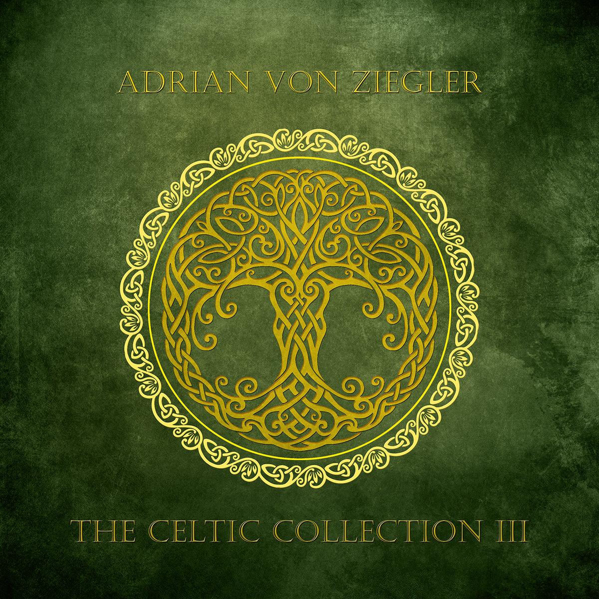 The Celtic Collection Iii Adrian Von Ziegler