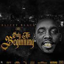 Blizzy Black - Only The Beginning cover art