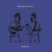 Blick Bassy & Piers Faccini - Mother Time cover art