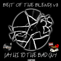 Best Of The Blends Vol 11 - Say Hi To The Bad Guy cover art