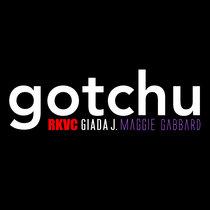 Gotchu (RKVC + Giada J. + Maggie Gabbard) cover art