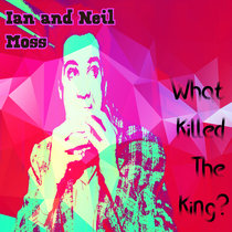 What Killed The King? cover art