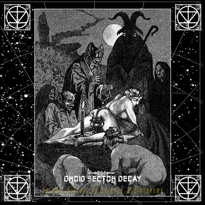 Satanic Rituals Of Science Amp Blasphemy Ep Droid Sector Decay