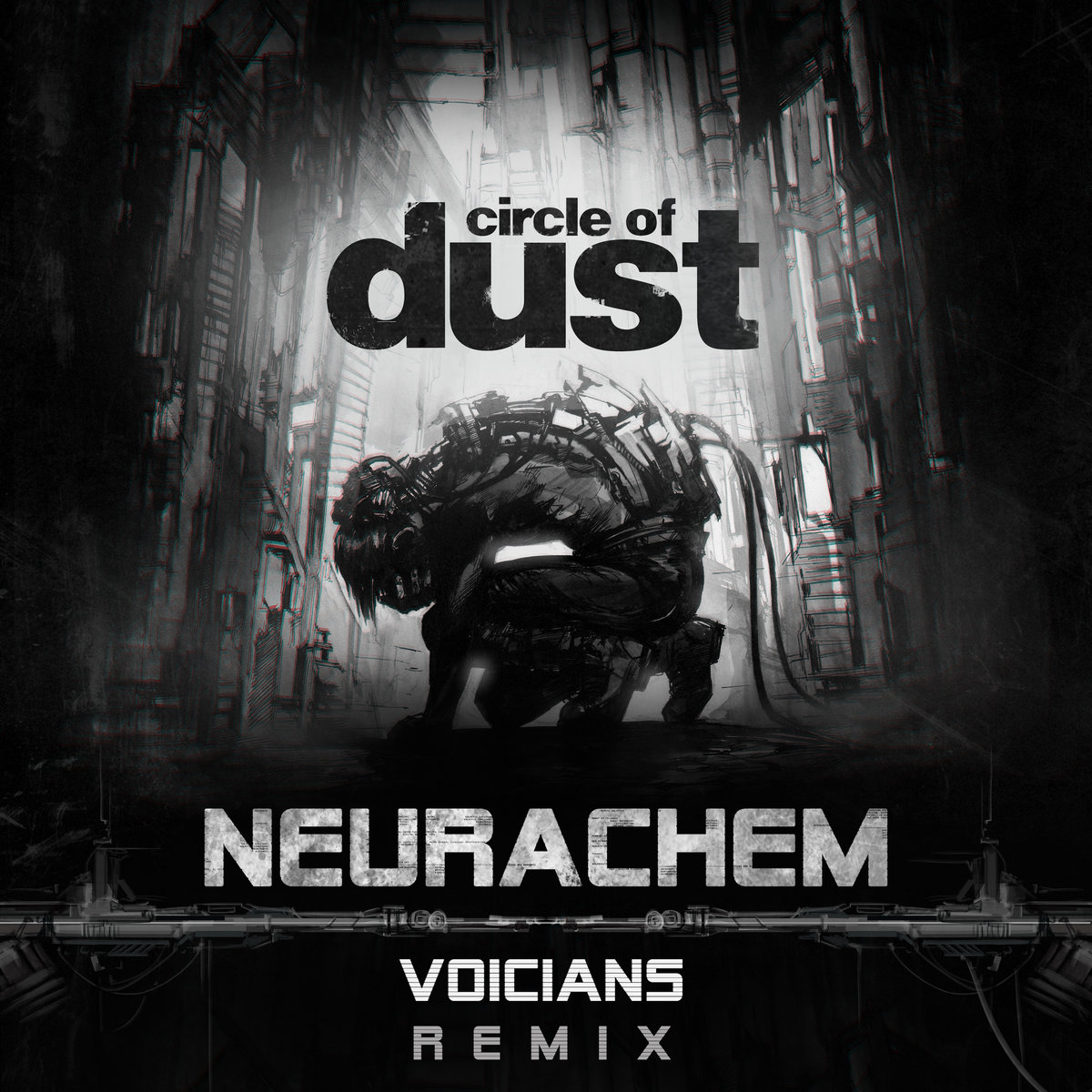 Circle of Dust - Neurachem (Voicians Remix) (Single)