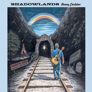 Shadowlands by Denny Carleton