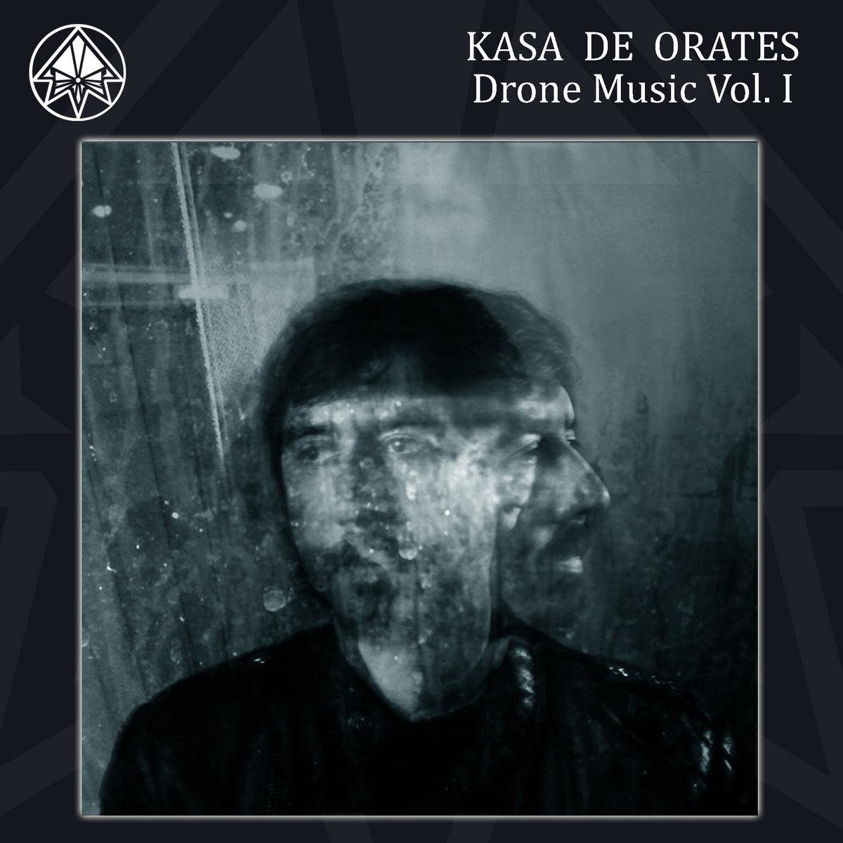 Drone music Vol  I | Kasa de Orates