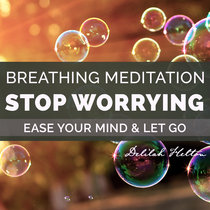 Stop Worrying ~ Mindful Breathing Meditation cover art