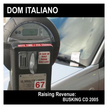 Raising Revenue: Busking CD by Dom Italiano