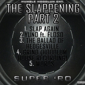 The Slappening Part 2 by Super 'Ro