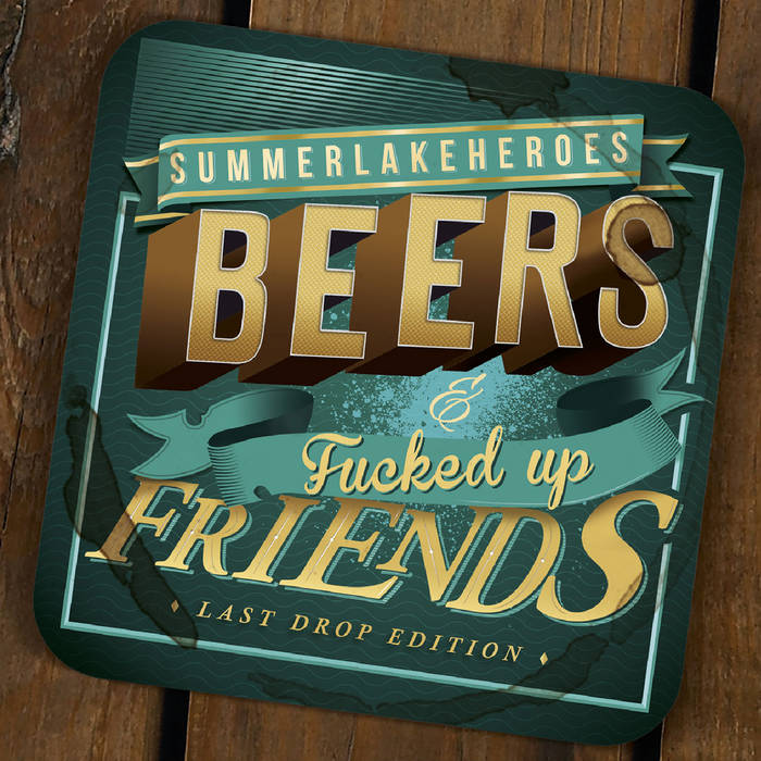 Beers & Fucked Up Friends (Last Drop Edition) cover art