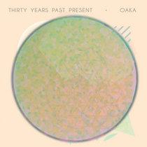 Oaka - Thirty Years Past Present cover art