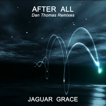 After All - Remixes by JAGUAR GRACE