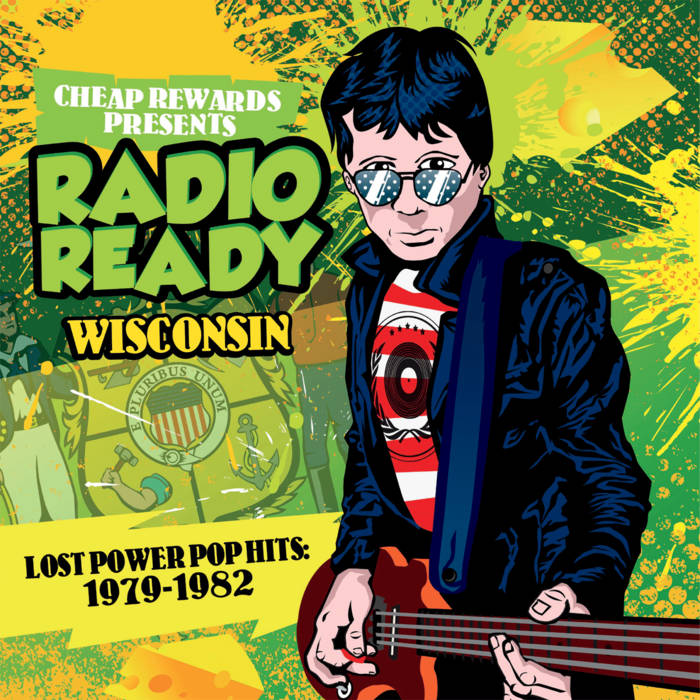 Radio Ready: Wisconsin - Lost Power Pop Hits 1979-1982 cover art