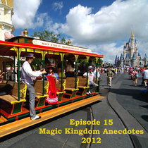 Episode 15 - Jim Hill's Magic Kingdom Anecdotes for the 2013 Unofficial Guide cover art