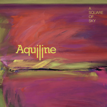 A Square of Sky by Aquiline