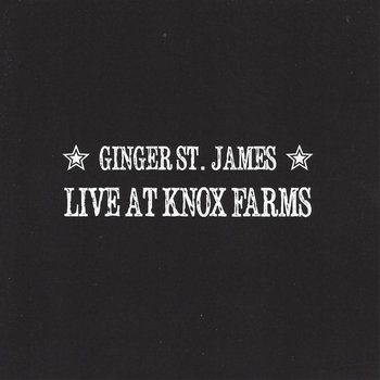 Ginger St. James - Live At Knox Farms by Busted Flat Records