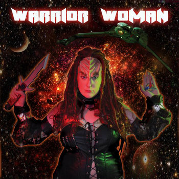 Warrior Woman by Klingon Pop Warrior