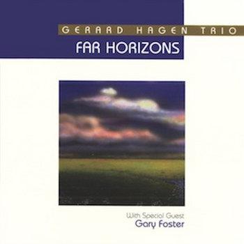 Far Horizons by Gerard Hagen Trio