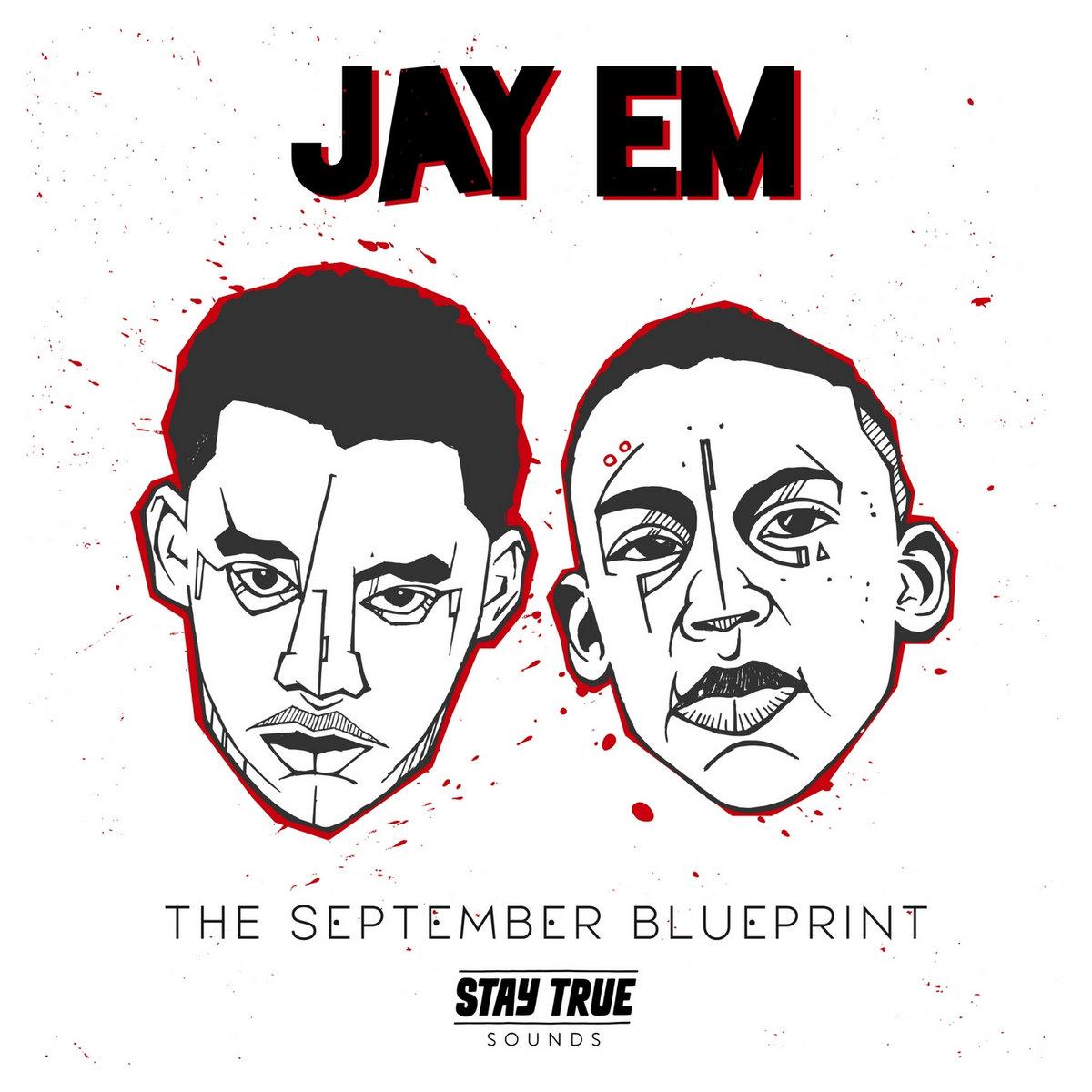 Jay em the september blueprint stay true sounds by jay em malvernweather Gallery