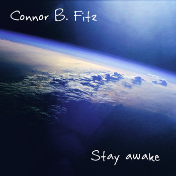 Stay Awake by Connor B. Fitz
