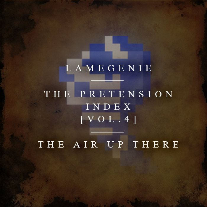 The Pretension Index [Vol 4] - The Air Up There   Lame Genie