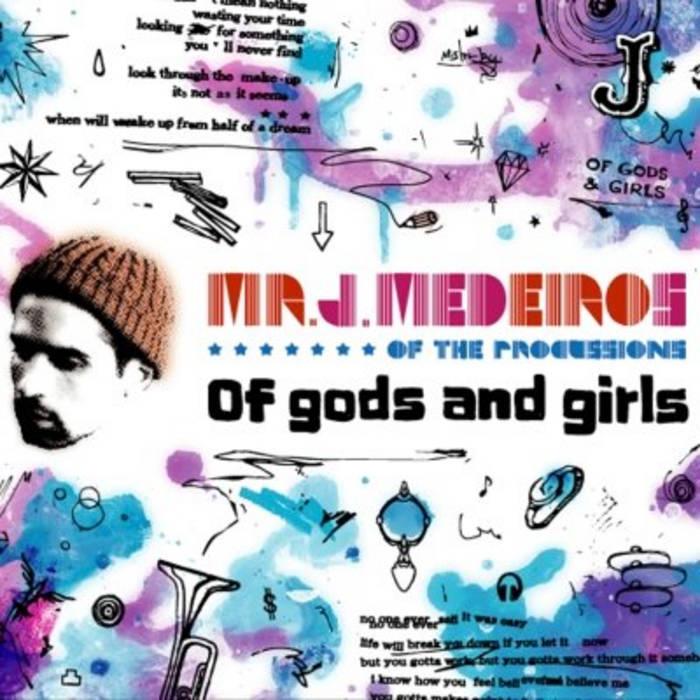 Of gods and girls | Mr  J  Medeiros