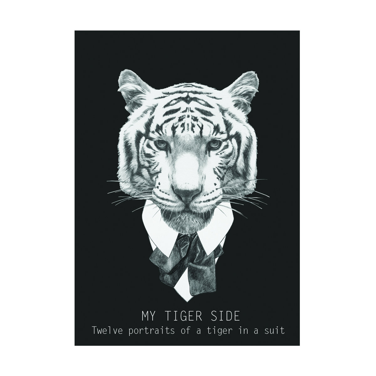 twelve portraits of a tiger in a suit my tiger side. Black Bedroom Furniture Sets. Home Design Ideas
