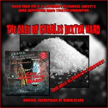The Case of Charles Dexter Ward - COMPLETE Original Soundtrack cover art
