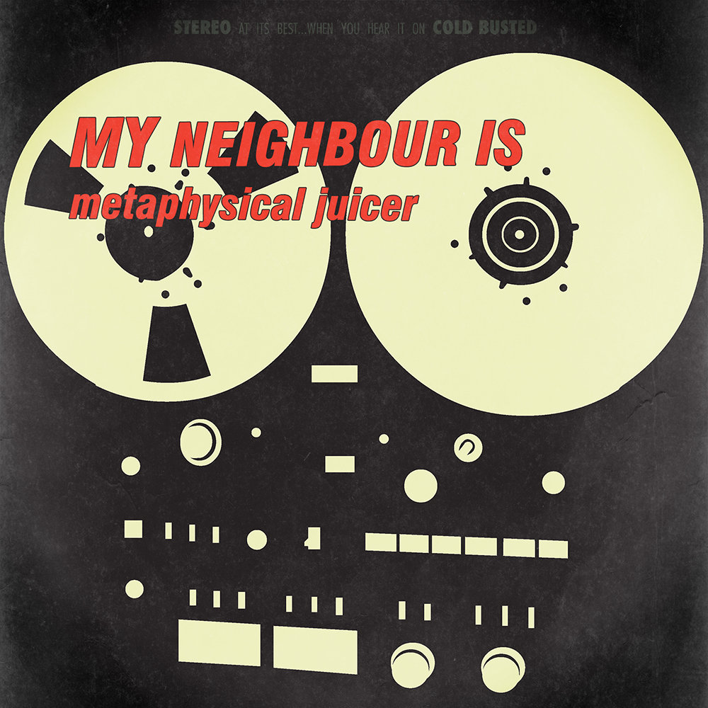 Metaphysical Juicer | My Neighbour Is