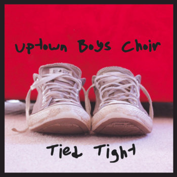 Tied Tight by Uptown Boys Choir
