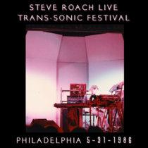 Steve Roach Live @ Trans-Sonic 5-31-1986 cover art