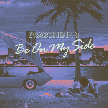 Be On My Side by Dragon Inn 3