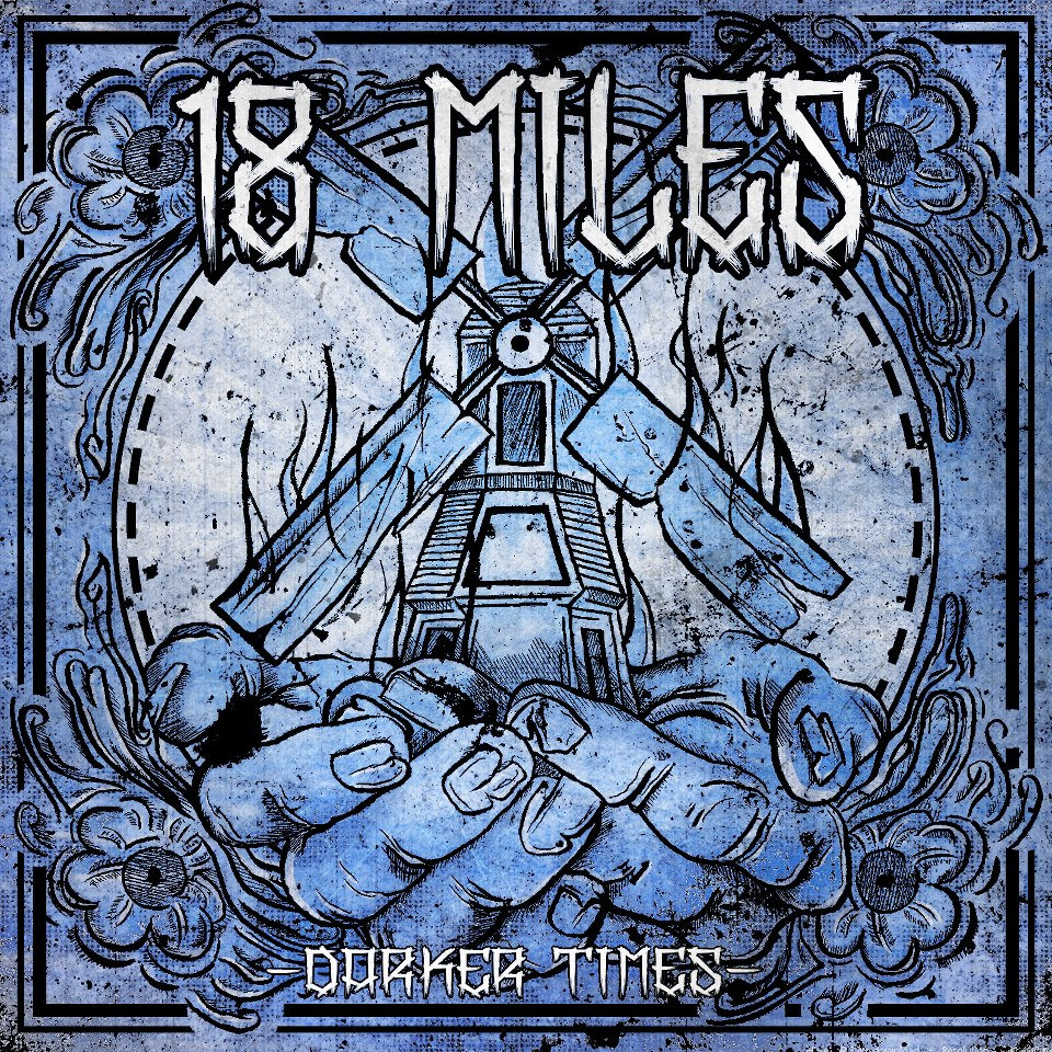 18 Miles - Darker Times (2013)