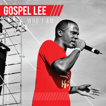 Who I Am by gospel lee