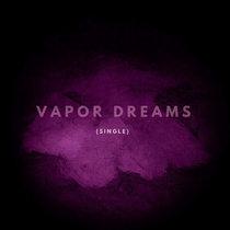 Vapor Dreams (Single) cover art