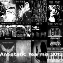 Various - Antistatic Yearmix 2012 [32​/​​79 FREE DOWNLOAD + EXCLUSIVE CONTINUOUS DJ MIXES INCLUDING ALL TRACKS RELEASED IN 2012] cover art