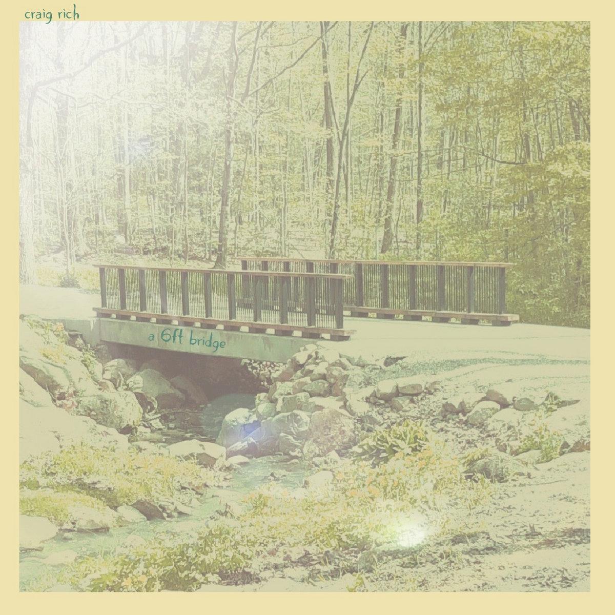 A 6ft Bridge by Craig Rich