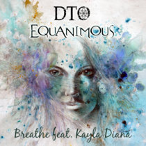 Breathe by DTO feat. Kayla Diana (Equanimous Remix) cover art