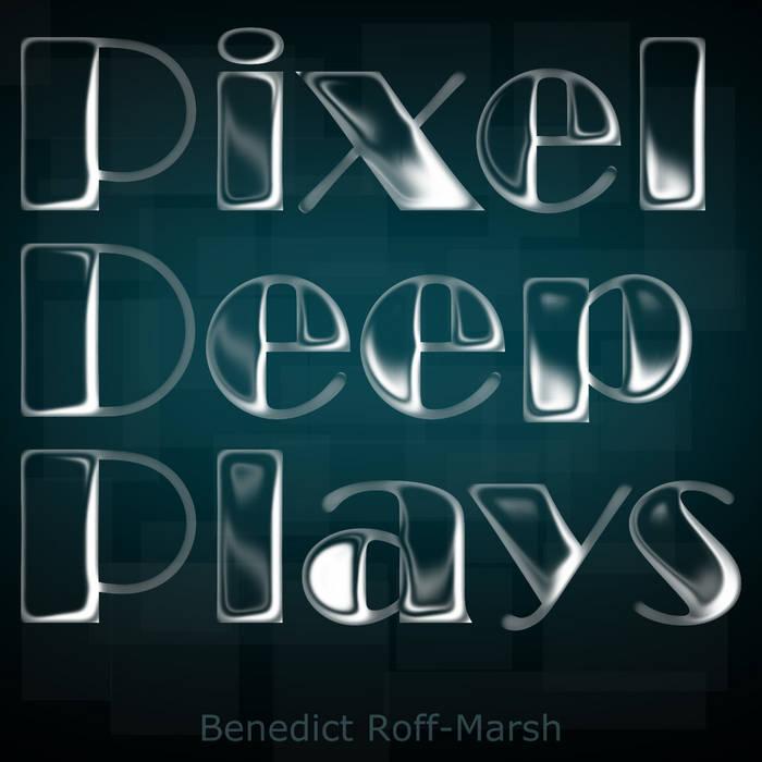 Pixel Deep Plays