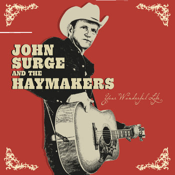 Your Wonderful Life by John Surge And The Haymakers