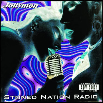 Stoned Nation Radio by Jollymon