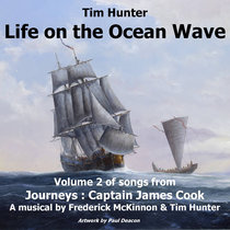 Life on The Ocean Wave - Volume 2 of Songs from 'Journeys: Captain James Cook' cover art